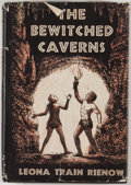 Books:First Editions, Leona Rienow. The Bewitched Caverns. New York: CharlesScribner's Sons, [1948]. First edition. Octavo. Publisher's b...
