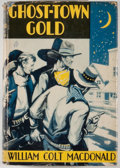 Books:First Editions, William Colt MacDonald. Ghost-Town Gold. New York: A. L.Burt, [1935]. First edition. Octavo. Publisher's bindin...