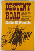 Books:First Editions, Odie B. Faulk. Destiny Road: The Gila Trail and the Opening ofthe Southwest. New York: Oxford University Press,...