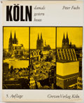 Books:First Editions, Peter Fuchs. Koln: Damals, Gestern, Heute. Koln: GrevenVerlag, [1973]. Quarto. Publisher's binding, dust jacket, an...