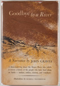 Books:First Editions, John Graves. Goodbye to a River. New York: Knopf, 1960.First edition. Octavo. Publisher's binding and dust jack...