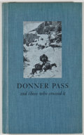 Books:First Editions, George R. Stewart. Donner Pass and Those Who Crossed It. SanFrancisco: California Historical Society, [1960]. First...