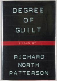 Richard North Patterson. Group of Four Signed First Edition Books, including: Degree of Guilt