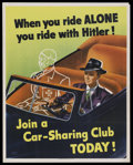 "Movie Posters:War, War Propaganda Poster (U. S. Government, 1943). World War II Poster(22"" X 28""). ""When You Ride ALONE You Ride with Hitler!""..."