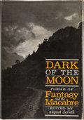 Books:Signed Editions, August Derleth, editor. Dark of the Moon: Poems of Fantasy and the Macabre. Sauk City: Arkham House, 1947. First...