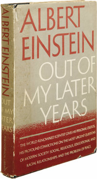 Albert Einstein: Signed First Edition of Out of My Later Years. (New York: Philosophical Library, 1950), first edition...