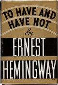 "Books:First Editions, Ernest Hemingway. To Have and Have Not. New York: CharlesScriber's Sons, 1937. First edition, with ""A"" and Scribner..."