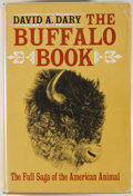 Books:First Editions, David A. Dary. The Buffalo Book: The Full Saga of the AmericanAnimal. Chicago: Sage Books, [1974]. First edition, f...