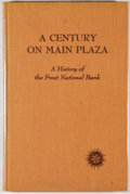 Books:First Editions, Herbert M. Mason, Jr. and Frank W. Brown. A Century on MainPlaza: A History of the Frost National Bank. San Antonio...