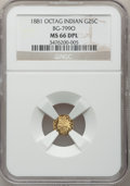 California Fractional Gold, 1881 25C Indian Octagonal 25 Cents, BG-799O, Low R.4, MS66 DeepMirror Prooflike NGC....