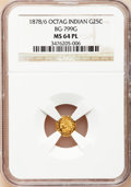 California Fractional Gold: , 1878/6 25C Indian Octagonal 25 Cents, BG-799G, R.5, MS64 ProoflikeNGC. NGC Census: (2/2). (#71063...