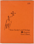 Books:First Editions, John C. White [editor]. Texas Family Land Heritage Registry.[n. p.]: Texas Department of Agriculture, [1974]. First...
