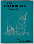 Books:First Editions, Dan Breen. The Charolais Breed. San Antonio: AmericanBreeds, [1964]. First edition. Octavo. Publisher's binding and...