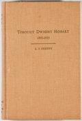 Books:First Editions, L. F. Sheffy. The Life and Times of Timothy Dwight Hobart1855-1935. Canyon: Panhandle-Plains Historical Society, 19...