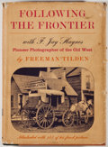 Books:First Editions, [Photography]. Freeman Tilden. Following the Frontier with F.Jay Haynes: Pioneer Photographer of the Old West. New ...