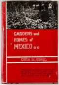 Books:First Editions, Cora M. Oneal. Gardens and Homes of Mexico. Dallas: BanksUpshaw, [1945]. First edition. Octavo. Publisher's binding...