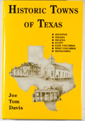 Books:First Editions, Joe Tom Davis. Historic Towns of Texas. Austin: Eakin Press,[1992]. First edition. Octavo. Publisher's binding and ...