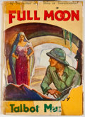 Books:First Editions, Talbot Mundy. Full Moon. New York: D. Appleton-Century,1935. First edition with (1) on page 312. Octavo. Publisher'...