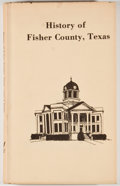 Books:First Editions, E. L. Yeats and E. H. Shelton. History of Fisher County,Texas. [n. p.: Feather Press], 1971. First edition. Octavo....
