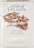 Books:First Editions, John Cooley. The Great Unknown: The Journals of the HistoricFirst Expedition Down the Colorado River. [n. p.]: Nort...