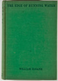 Books:First Editions, William Sloane. The Edge of Running Water. New York: Farrar& Rinehart, [1939]. First edition. Octavo. Publisher's b...