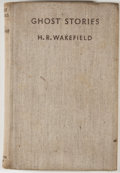 Books:First Editions, H. Russell Wakefield. Ghost Stories. London: Jonathan Cape,[1932]. First edition. Octavo. Publisher's binding with ...