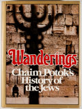 Books:Signed Editions, Chaim Potok. INSCRIBED. Wanderings. New York: Knopf, 1978. First edition, first printing. Inscribed by Potok. Qu...