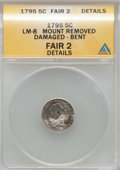 Early Half Dimes: , 1795 H10C --Bent, Damaged, Mount Removed-- ANACS. Fair 2 Details.LM-8. NGC Census: (1/333). PCGS Population (4/522). Minta...