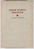 Books:First Editions, H. Bailey Carroll. Texas County Histories: A Bibliography.Austin: Texas State Historical Association, 1943. First e...