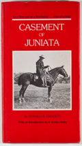 Books:First Editions, [J. Evetts Haley, Introduction]. Donald R. Ornduff. Casement ofJuniata: As a Man and as a Stockman... One of a Kind....