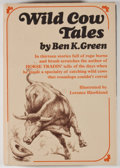 Books:First Editions, Ben K. Green. Wild Cow Tales. New York: Knopf, 1969. Firstedition. Octavo. Publisher's binding and dust jacket. Pri...