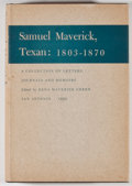 Books:First Editions, Rena Maverick Green [editor]. Samuel Maverick, Texas:1803-1870.. San Antonio: [Privately Published], 1952. Firste...