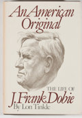 Books:First Editions, Lon Tinkle. An American Original: The Life of J. FrankDobie. Boston: Little, Brown, [1978]. First edition. Octavo....