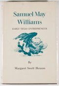 Books:First Editions, Margaret Swett Henson. Samuel May Williams: Early TexasEntrepreneur. College Station: Texas A&M University Press,[...