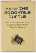 Books:Signed Editions, H. B. Fox. SIGNED. The 2000-Mile Turtle and Other Episodes from Editor Harold Smith's Private Journal. Austin: M...