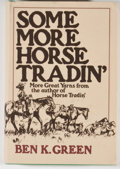 Books:First Editions, Ben K. Green. Some More Horse Tradin'. New York: Knopf,1972. First edition. Octavo. Publisher's binding and dus...