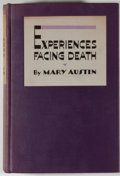 Books:First Editions, Mary Austin. Experiences Facing Death. Indianapolis:Bobbs-Merrill, [1931]. First edition. Octavo. Publisher's bindi...