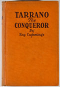 Books:First Editions, Ray Cummings. Tarrano the Conqueror. Chicago: McClurg, 1930.First edition, first printing. Octavo. Publisher's bind...