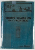Books:First Editions, Robert McReynolds. Thirty Years on the Frontier. ColoradoSprings: El Paso Publishing, 1906. First edition. Octavo. ...
