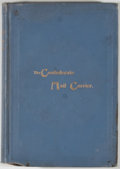 Books:First Editions, James Bradley. The Confederate Mail Carrier or From Missouri toArkansas. Mexico: [n. p.], 1894. First edition. Octa...