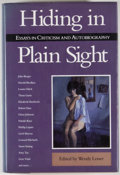 Books:Signed Editions, Wendy Lesser, [editor]. SIGNED BY 6 CONTRIBUTORS. Hiding in Plain Sight: Essays in Criticism and Autobiography. San ...