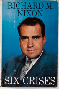 Richard M. Nixon. INSCRIBED. Six Crises. Garden City: Doubleday, 1962. First edition, first pri