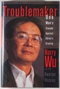 Books:Signed Editions, Harry Wu. SIGNED. Troublemaker. [New York]: Times Books, [1996]. First edition, first printing. Signed by Wu...