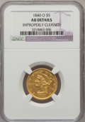 Liberty Half Eagles: , 1840-O $5 Narrow Mill--Improperly Cleaned-- NGC Details. AU. NGCCensus: (16/93). PCGS Population (10/29). Mintage: 40,120....