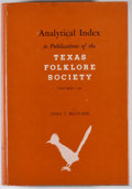 Books:First Editions, James T. Bratcher. Analytical Index to Publications of the TexasFolklore Society, Volumes 1-36. Dallas: Souther...