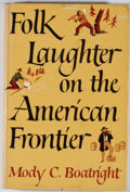 Books:First Editions, Mody C. Boatright. Folk Laughter on the American Frontier.New York: Macmillan, 1949. First edition, first print...