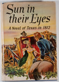 Books:Signed Editions, Monte Barrett. SIGNED. Sun In Their Eyes. Indianapolis: Bobbs-Merrill, [1944]. Texas edition. Signed by Barret...