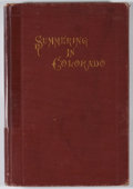 Books:First Editions, [Charles Harrington]. Summering In Colorado. Denver:Richards, 1874. First edition. Octavo. 158 pages and 4 advertis...