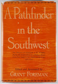 Books:First Editions, Grant Foreman [editor]. A Pathfinder in the Southwest.Norman: University of Oklahoma Press, [1968]. First edition. ...