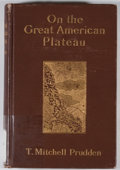 Books:First Editions, T. Mitchell Prudden. On the Great American Plateau. NewYork: Putnam, 1906. First edition. Octavo. Publisher's bindi...